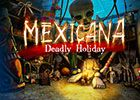 Mexicana: Deadly Holidays