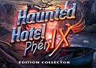 Haunted Hotel Phoenix Edition Collector
