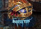 Mystery Tales: Dans ses Yeux