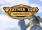 Weather Lord 6 Legendary Hero Collector's Edition