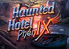 Haunted Hotel - Phenix