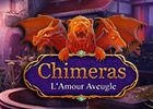 Chimeras: L'Amour Aveugle