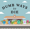Dumb Ways to Die - Original